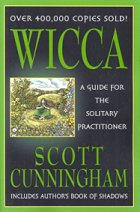 Wicca for the Solitary Practitioner by Scott Cunningham